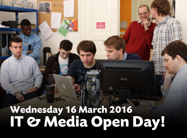 IT and Media Open Day 16 March 2016