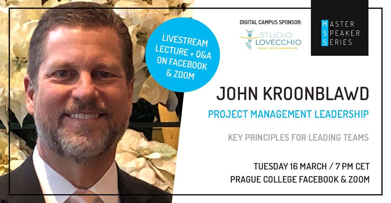 Master Speaker Series: John Kroonblawd; Project Management Leadership