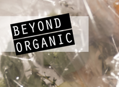 Beyond Organic: exhibition, workshops and performances