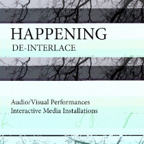 Audiovisual performance weekend: Happening De-Interlace