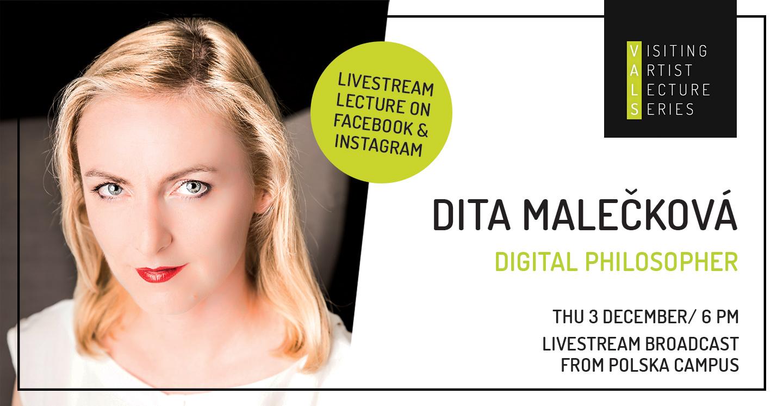 Visiting Artist Lecture: Dita Maleckova 'Digital Philosopher'