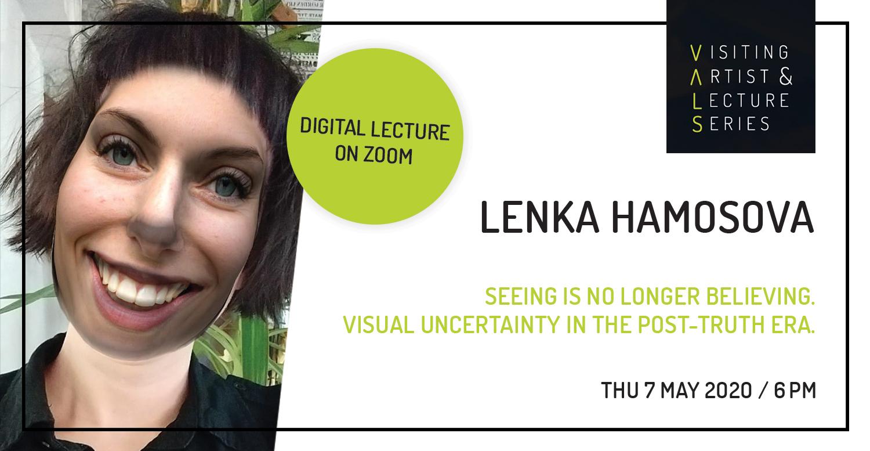 Visiting Artist Lecture: Lenka Hamosova - Seeing is no longer believing